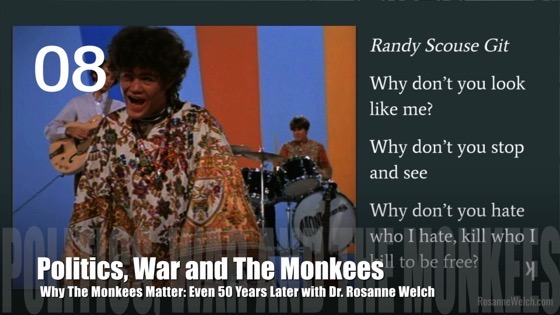 08 Politics, War, And The Monkees from