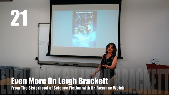 21 Even More On Leigh Brackett from The Sisterhood of Science Fiction - Dr. Rosanne Welch