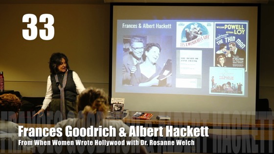 33 Frances Goodrich & Albert Hackett from