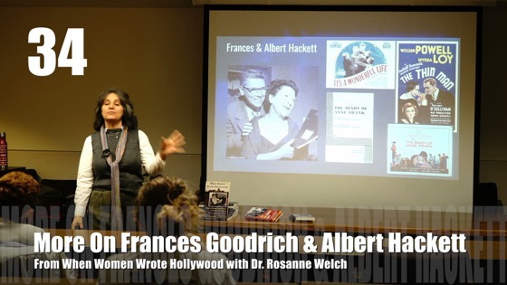 34 More On Frances Goodrich & Albert Hackett -