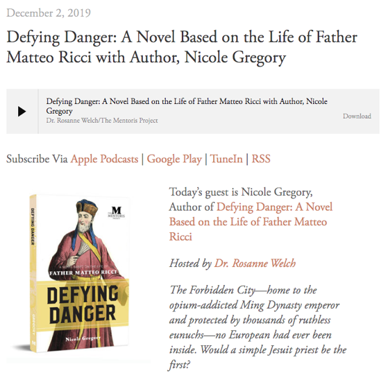 Mentoris Project Podcast: Defying Danger: A Novel Based on the Life of Father Matteo Ricci with Author, Nicole Gregory