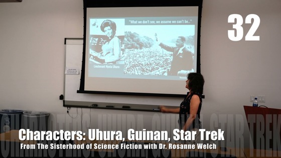 32 Characters: Uhura, Guinan, Star Trek from The Sisterhood of Science Fiction - Dr. Rosanne Welch