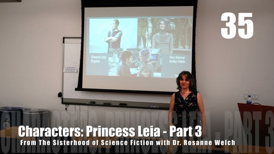 35 Princess Leia - Part 3 from The Sisterhood of Science Fiction - Dr. Rosanne Welch