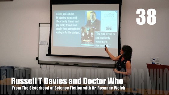 38 Russell T Davies and Doctor Who from The Sisterhood of Science Fiction - Dr. Rosanne Welch