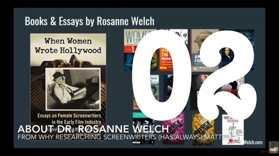 02 About Dr. Rosanne Welch from Why Researching Screenwriters (has Always) Mattered - Dr. Rosanne Welch [Video] (1 minute 12 seconds)