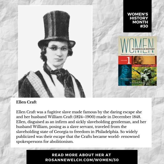 Women's History Month 30: Ellen Craft