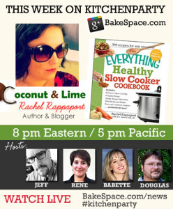 Video: #KitchenParty: The Slow Cooker Show with Rachel Rappaport – Recorded Version