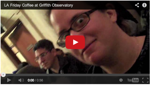 Video: 3 Years Ago: LA Friday Coffee at Griffith Observatory, Griffith Park, Los Angeles