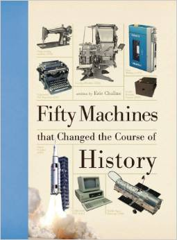 Gift Guide 2013: Fifty Machines that Changed the Course of History