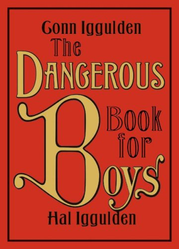 What I'm reading…The Dangerous Book for Boys by Gonn Iggulden