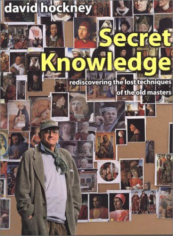 What I'm Reading…Secret Knowledge: Rediscovering the Lost Techniques of the Old Masters by David Hockney