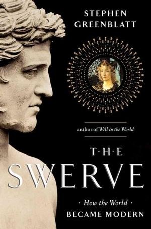What I'm Reading…The Swerve: How the World Became Modern by Stephen Greenblatt