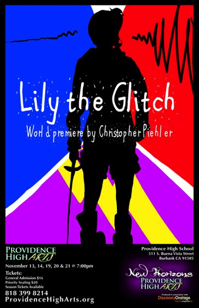 "Join us for ""Lily the Glitch"" A World Premiere Play by Chris Piehler at Providence High School, Burbank – Opens November 13, 2015"