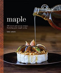 Noted: Maple: 100 Sweet and Savory Recipes Featuring Pure Maple Syrup