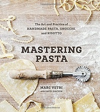 Noted: Mastering Pasta: The Art and Practice of Handmade Pasta, Gnocchi, and Risotto