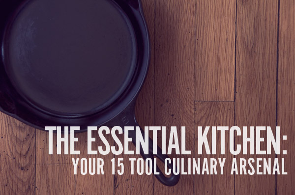 Noted: The Essential Kitchen: The 15 Tools Every Man Needs to Cook Like a Pro