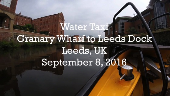 Places UK: Water Taxi, Granary Wharf to Leeds Dock, River Aire, Leeds, UK [Video] (8:52)