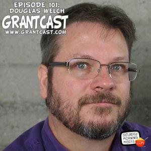 Douglas E. Welch Talks Creativity and More on The Grantcast with Grant Baciocco [Audio] (33:50)