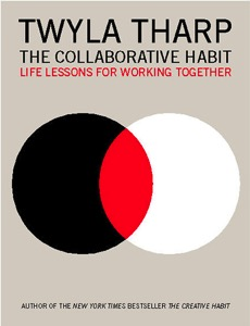The Creative Habit and The Collaborative Habit by Twyla Tharp | Douglas E. Welch Gift Guide #34