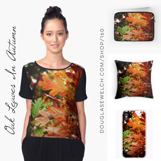 NEW PRODUCTS – Oak Leaves In Autumn Tops, iPhone Cases, Laptop Sleeves, Pillows and Much More!
