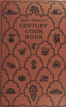 Historical Cooking Books: The century cook book, with a new supplement of one hundred receipts of especial excellence by Arnold, Augusta (Foote) (1922, originally 1895) – 22 in a series