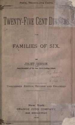 Historical Cooking Books: Twenty-five cent dinners for families of six (1879) by Corson, Juliet – 23 in a series