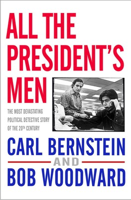 "What I'm Reading: All The President's Men – 1 in a series – ""Five men had been arrested earlier that morning in a burglary at Democratic headquarters…"""