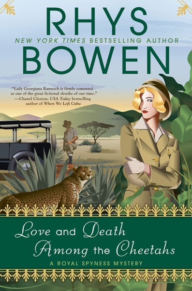 Finished Reading: Love and Death Among the Cheetahs (A Royal Spyness Mystery) by Rhys Bowen
