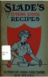 Historical Cooking Books – 40 in a series – Slade's cooking school recipes (1920)