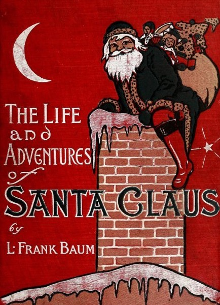 Christmas Past – 21 in a series – The Life And Adventures Of Santa Claus by L. Frank Baum (1902)