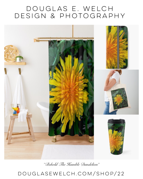 Behold The Humble Dandelion – Products Exclusively From Douglas E. Welch Design and Photography [For Sale]
