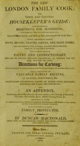 Historical Cooking Books – 51 in a series – The new London family cook; or town and country housekeeper's guide by Duncan MacDonald (1808)