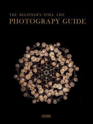 Stuck at Home? – 14 Ways Still Life Photography Can Keep Your Skills Sharp via Digital Photography School