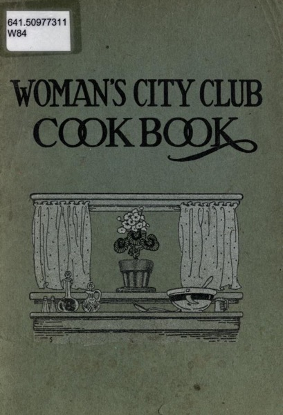Historical Cooking Books – 62 in a series – Woman's City Club Cook Book (1923)