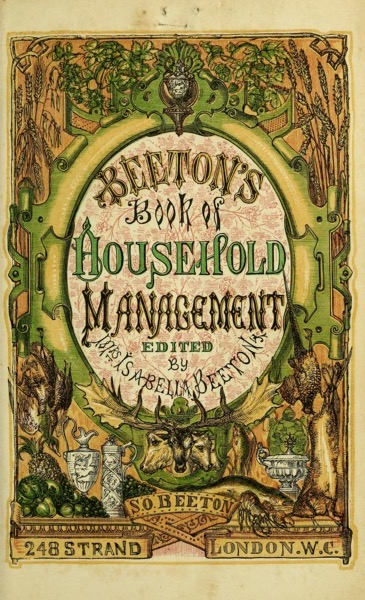 Historical Cooking Books – 76 in a series – The Book Of Household Management (1861)