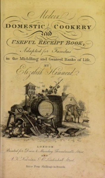 Historical Cooking Books – 74 in a series – Modern domestic cookery, and useful receipt book (1826)