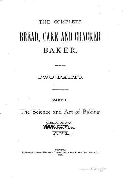 Historical Cooking Books – 91 in a series – The complete bread, cake and cracker baker (1881) by J. Thompson Gill