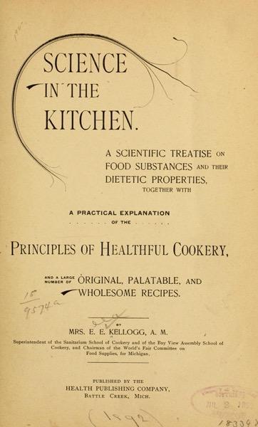 Historical Cooking Books – 111 in a series – Science in the kitchen (1892) by E. E. (Ella Ervilla) Kellogg