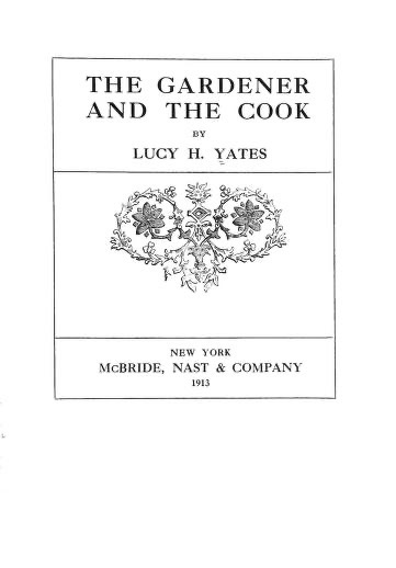 Historical Cooking Books – 114 in a series – The gardener and the cook (1913) by Lucy H. Yates